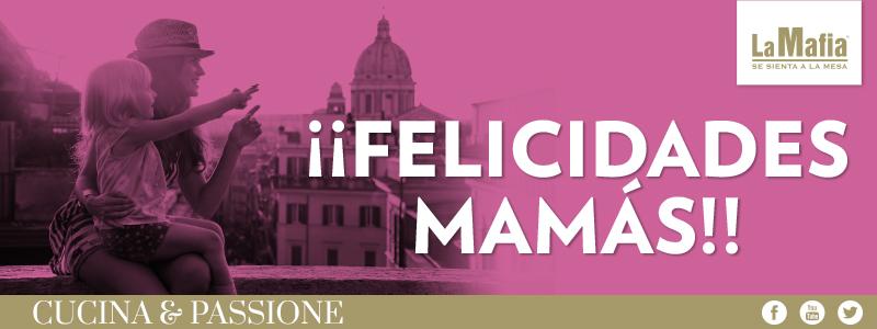Blog La Mafia Dia de madre - ¡Felicidades Mamá!