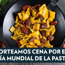 ¡Sorteamos cena por el Día Mundial de la Pasta!